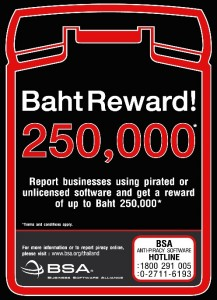 Business Software Alliance (BSA) gives huge rewards (250,000 baht) to people who report companies using illegal software.